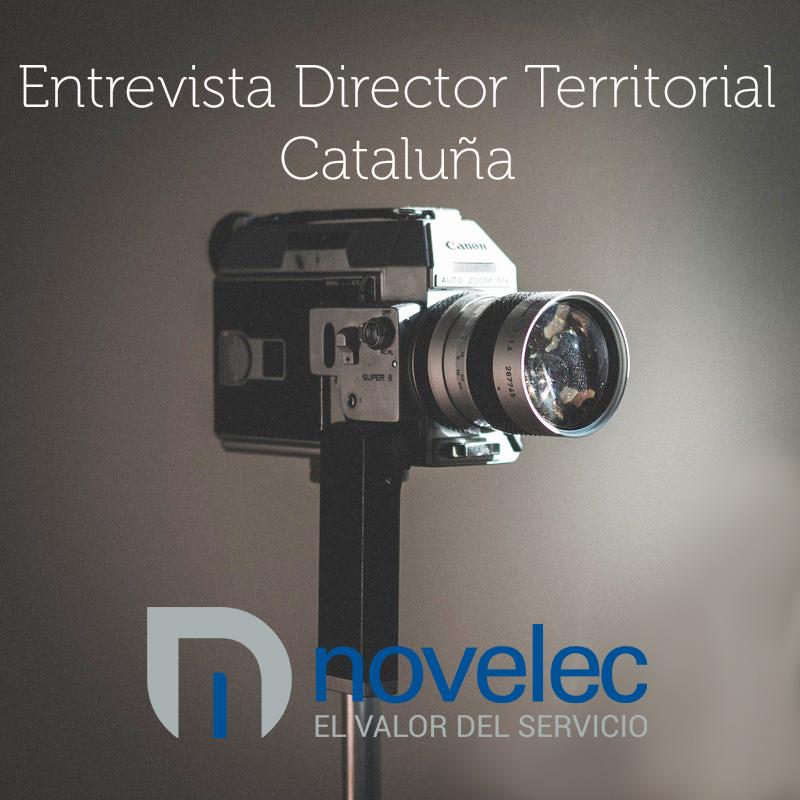Entrevista al Director Territorial de Novelec en Cataluña Oeste